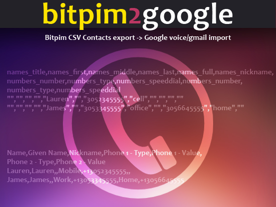 Bitpim contacts CSV to google voice/gmail CSV
